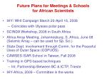 future plans for meetings schools for african scientists