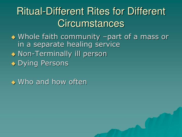 Ritual-Different Rites for Different Circumstances