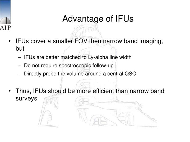 Advantage of IFUs