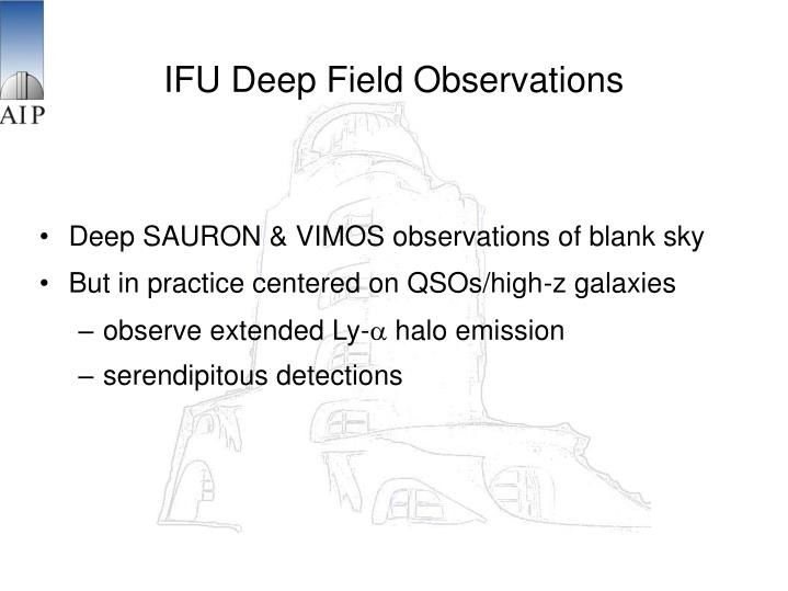 IFU Deep Field Observations