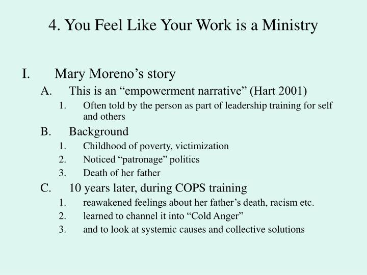 4. You Feel Like Your Work is a Ministry