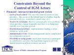 constraints beyond the control of igm actors