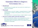 sometimes efforts to improve governance are