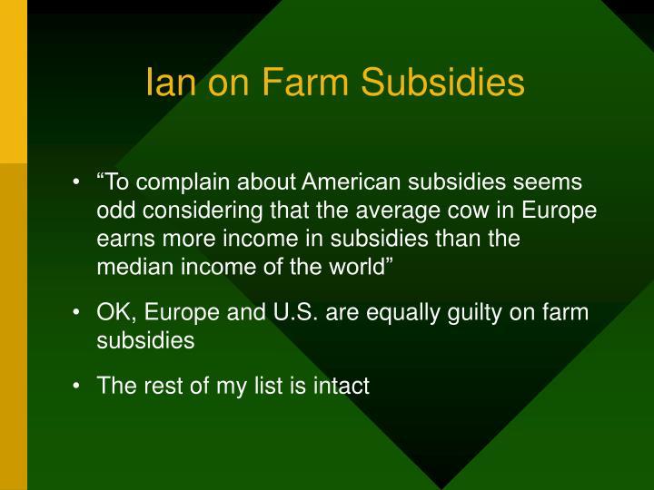 Ian on Farm Subsidies
