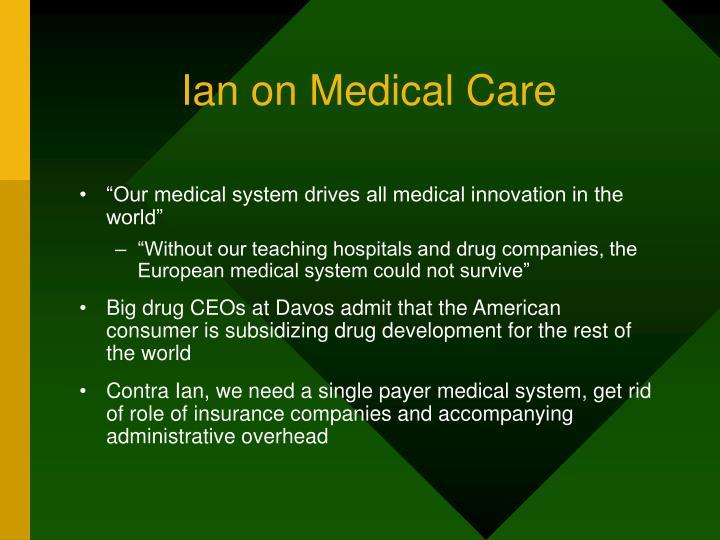 Ian on Medical Care