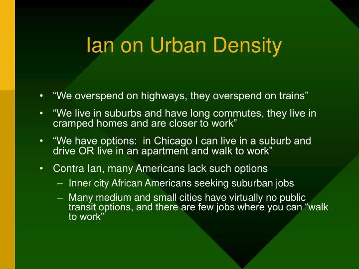Ian on Urban Density