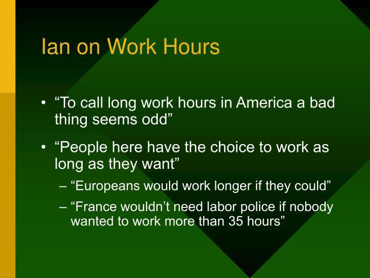 Ian on Work Hours