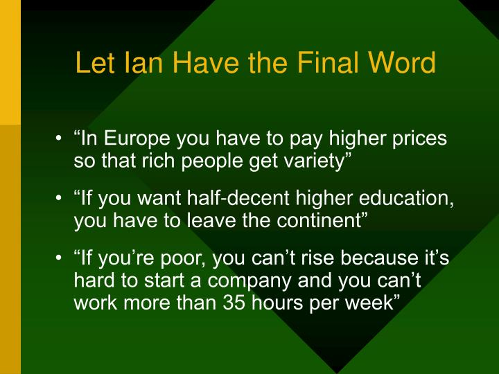 Let Ian Have the Final Word