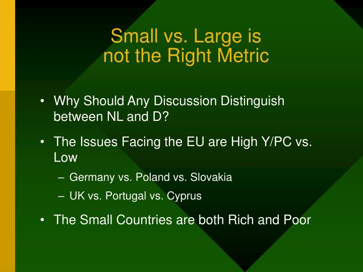 Small vs. Large is