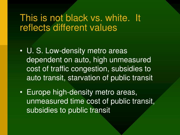 This is not black vs. white.  It reflects different values
