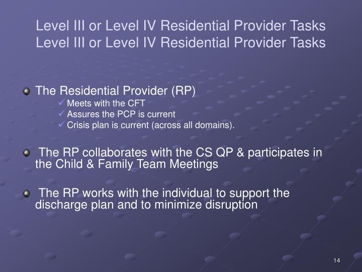 Level III or Level IV Residential Provider Tasks Level III or Level IV Residential Provider Tasks