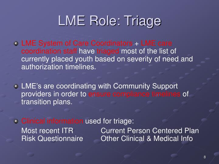 LME Role: Triage