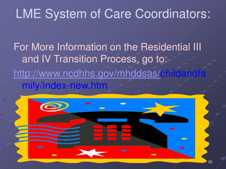 LME System of Care Coordinators: