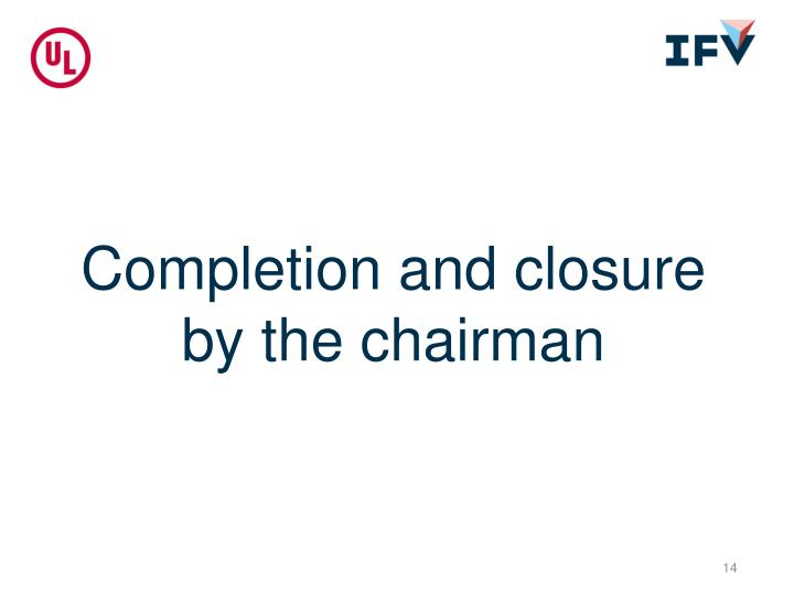 Completion and closure by the chairman