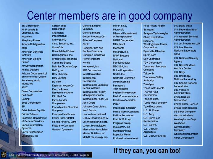 Center members are in good company