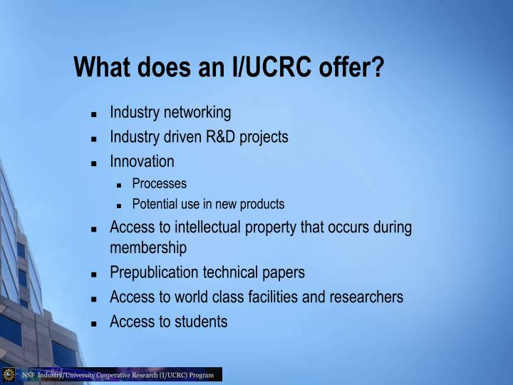 What does an I/UCRC offer?