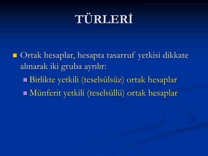 TÜRLERİ