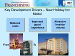 key development drivers new holiday inn model