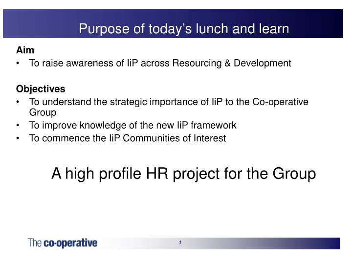 Purpose of today's lunch and learn