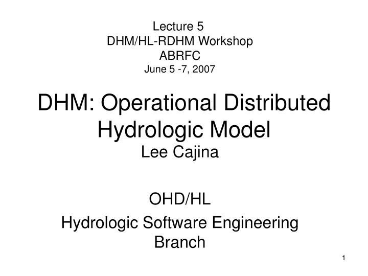 Dhm operational distributed hydrologic model