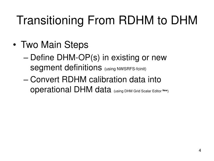 Transitioning From RDHM to DHM