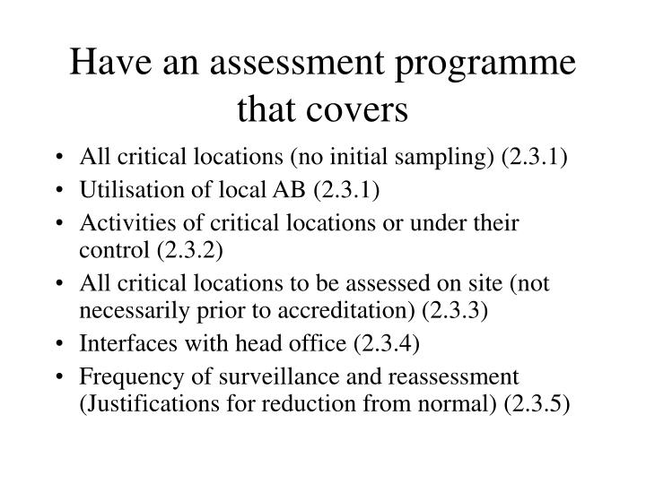 Have an assessment programme that covers