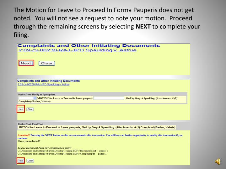 The Motion for Leave to Proceed In Forma Pauperis does not get noted.  You will not see a request to note your motion.  Proceed through the remaining screens by selecting