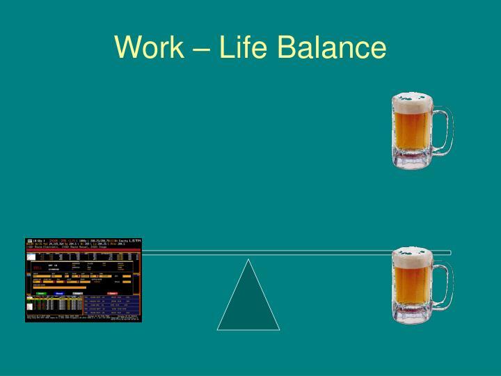 Work – Life Balance