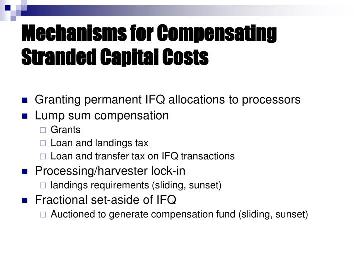 Mechanisms for Compensating Stranded Capital Costs