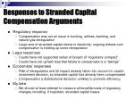 responses to stranded capital compensation arguments
