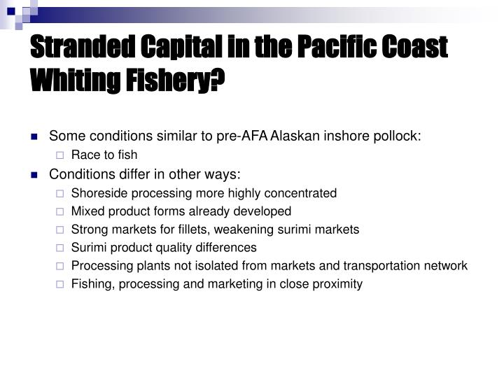 Stranded Capital in the Pacific Coast Whiting Fishery?