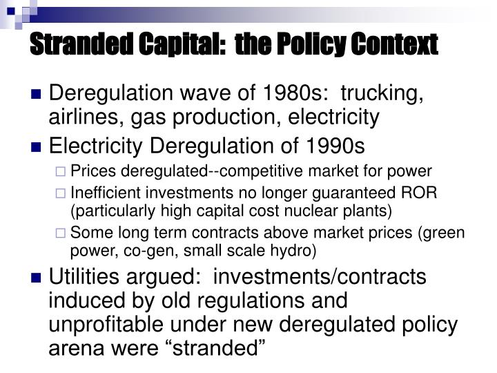 Stranded Capital:  the Policy Context