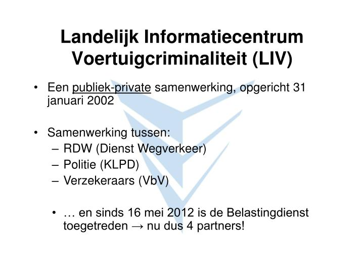 Landelijk Informatiecentrum Voertuigcriminaliteit (LIV)