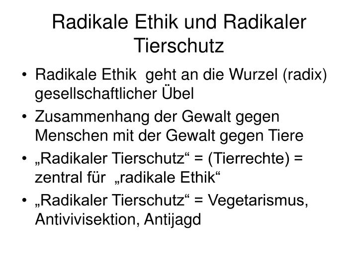 Radikale Ethik und Radikaler Tierschutz