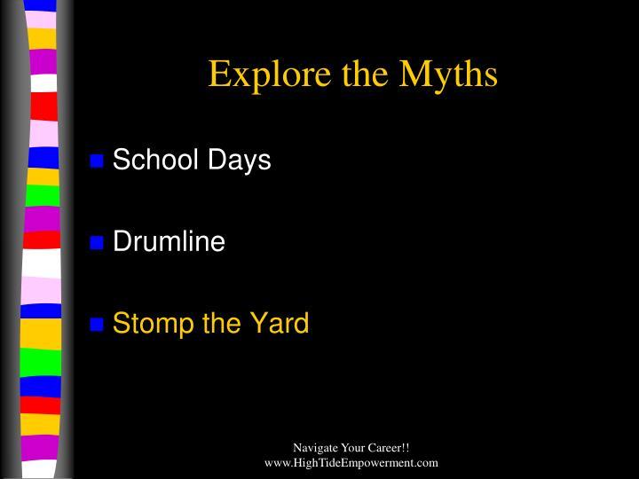 Explore the Myths
