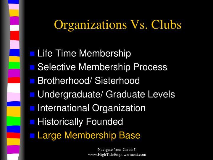 Organizations Vs. Clubs