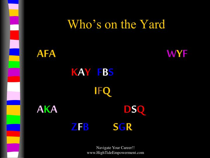 Who's on the Yard