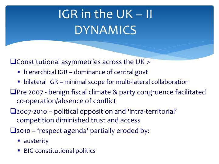 IGR in the UK – II