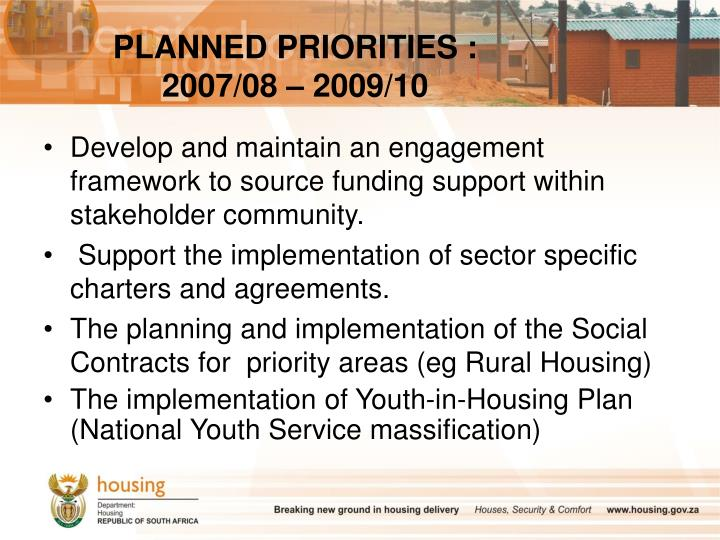 PLANNED PRIORITIES : 2007/08 – 2009/10