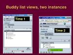 buddy list views two instances