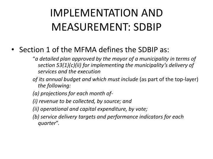 IMPLEMENTATION AND MEASUREMENT: SDBIP