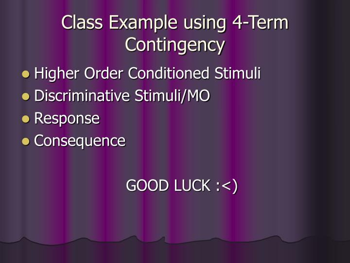 Class Example using 4-Term Contingency