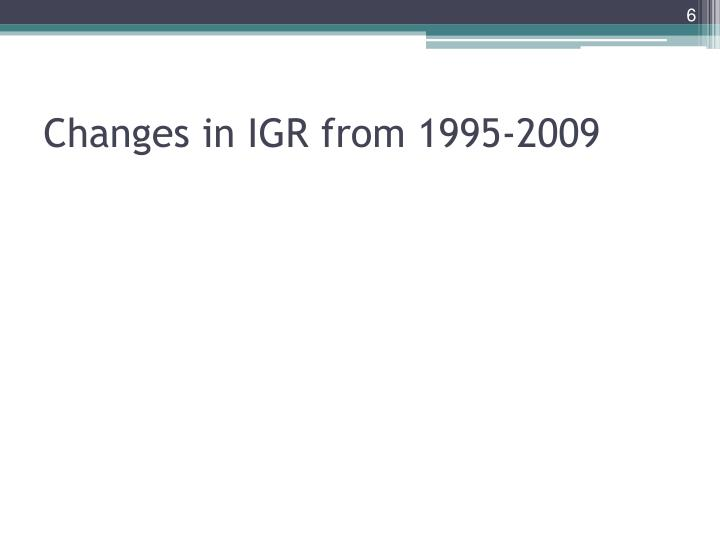 Changes in IGR from 1995-2009