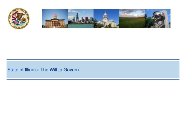 State of Illinois: The Will to Govern