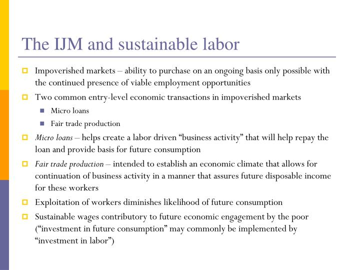 The IJM and sustainable labor