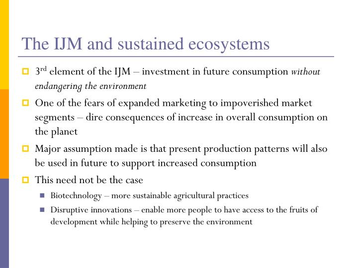 The IJM and sustained ecosystems