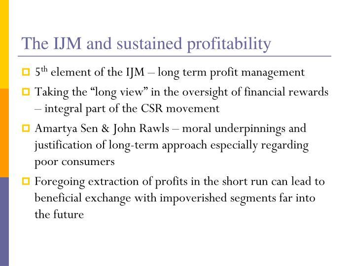 The IJM and sustained profitability