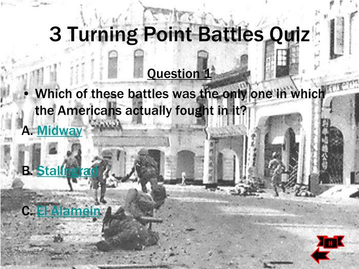 3 Turning Point Battles Quiz
