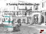 3 turning point battles quiz
