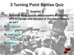 3 turning point battles quiz2